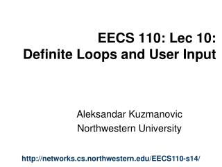 EECS 110: Lec 10:  Definite Loops and User Input
