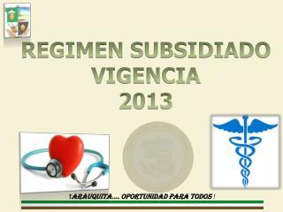 REGIMEN SUBSIDIADO VIGENCIA 2013