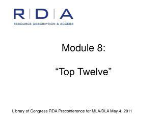 Module 8:  �Top Twelve�