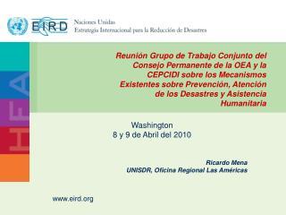 Ricardo Mena UNISDR, Oficina Regional Las Am�ricas