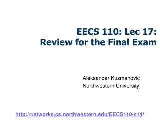 EECS 110: Lec 17:  Review for the Final Exam