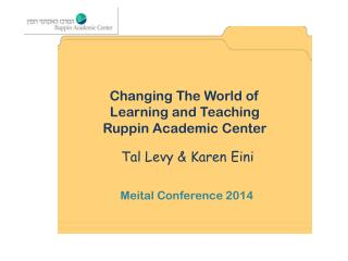 Changing The World of  Learning and Teaching Ruppin Academic Center