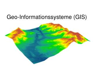 Geo-Informationssysteme (GIS)