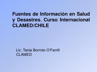 Fuentes de Información en Salud y Desastres. Curso Internacional CLAMED/CHILE