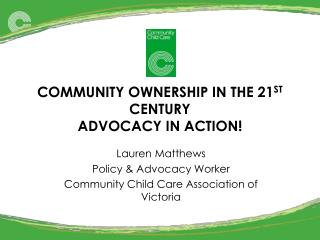 COMMUNITY OWNERSHIP IN THE 21 ST  CENTURY ADVOCACY IN ACTION!