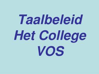 Taalbeleid  Het College VOS