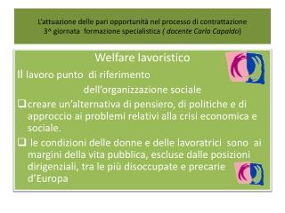 Welfare  lavoristico Il  lavoro punto  di riferimento  dell'organizzazione sociale