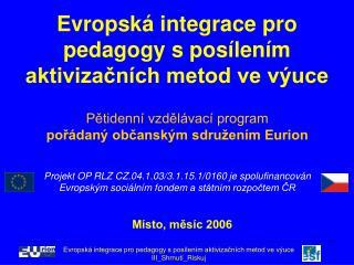Evropská integrace pro pedagogy s posílením aktivizačních metod ve výuce