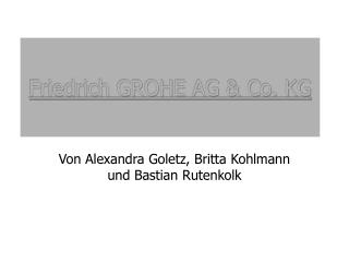 Friedrich GROHE AG  Co. KG