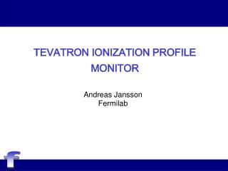 TEVATRON IONIZATION PROFILE MONITOR