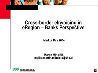 Cross-border eInvoicing in eRegion – Banks Perspective