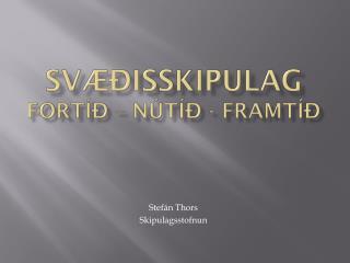 Svæðisskipulag Fortíð – nútíð - framtíð
