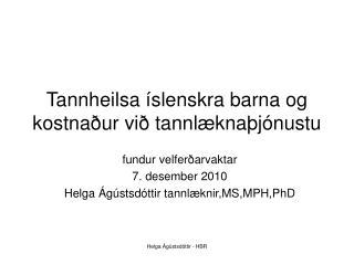 Tannheilsa íslenskra barna og kostnaður við tannlæknaþjónustu