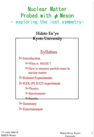 Syllabus Introduction  What is  MASS ? How to measure particle mass in nuclear matter