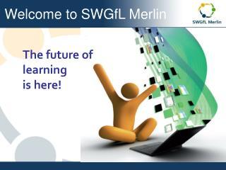 Welcome to SWGfL Merlin