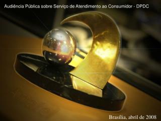 Audi�ncia P�blica sobre Servi�o de Atendimento ao Consumidor - DPDC