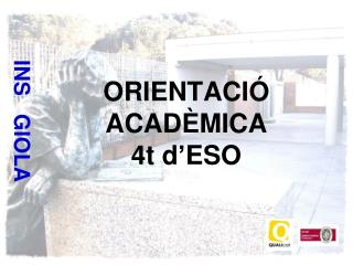 ORIENTACIÓ ACADÈMICA 4t d ' ESO