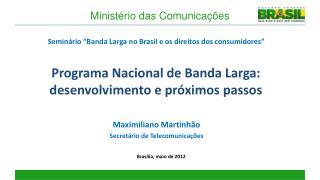Programa Nacional de Banda Larga: desenvolvimento e próximos passos