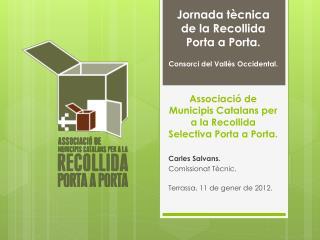 Jornada tècnica de la Recollida Porta a Porta.  Consorci del Vallès Occidental.