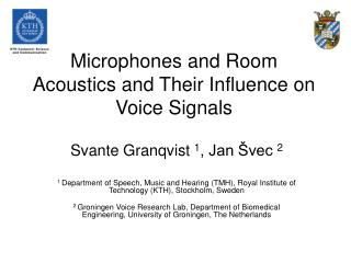 Microphones and Room Acoustics and Their Influence on Voice Signals