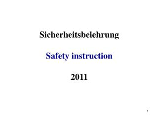 Sicherheitsbelehrung Safety instruction 2011