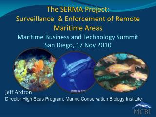 The SERMA Project: Surveillance   Enforcement of Remote Maritime Areas Maritime Business and Technology Summit   San Die