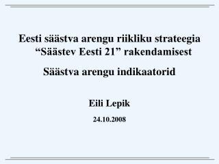 """Eesti säästva arengu riikliku strateegia """"Säästev Eesti 21"""" rakendamisest"""