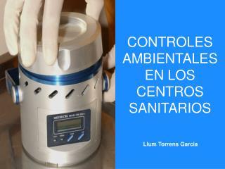 CONTROLES  AMBIENTALES  EN LOS  CENTROS SANITARIOS