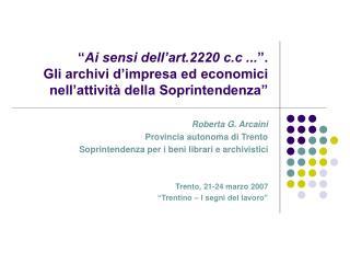 Ai sensi dell art.2220 c.c ... .  Gli archivi d impresa ed economici  nell attivit  della Soprintendenza