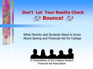 Don't  Let  Your Reality Check Bounce!
