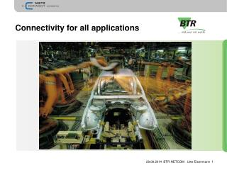 Connectivity for all applications