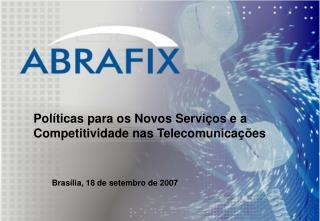 Políticas para os Novos Serviços e a Competitividade nas Telecomunicações