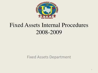 Fixed Assets Internal Procedures 2008-2009