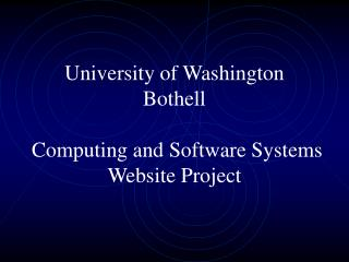 University of Washington  Bothell  Computing and Software Systems  Website Project
