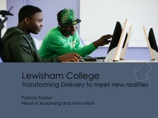 Lewisham College Transforming Delivery to meet new realities