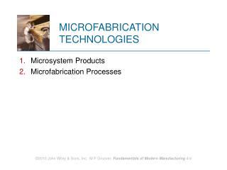 MICROFABRICATION TECHNOLOGIES