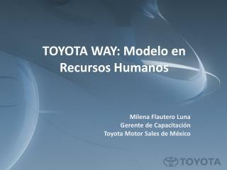 TOYOTA WAY: Modelo  en  Recursos Humanos