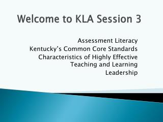 Welcome to KLA Session 3