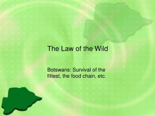 The Law of the Wild