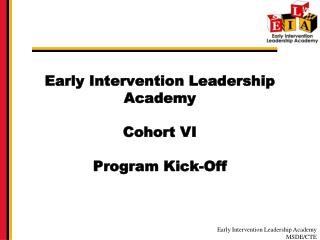 Early Intervention Leadership Academy Cohort VI Program Kick-Off