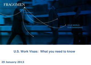 U.S. Work Visas:  What you need to know