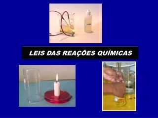LEIS DAS REA��ES QU�MICAS