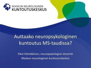 Auttaako neuropsykologinen kuntoutus MS-taudissa?