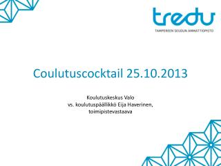 Coulutuscocktail 25.10.2013