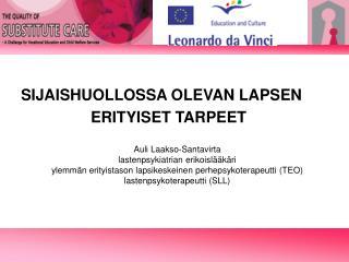 SIJAISHUOLLOSSA OLEVAN LAPSEN ERITYISET TARPEET