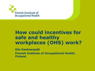 How could incentives for safe and healthy workplaces (OHS) work?