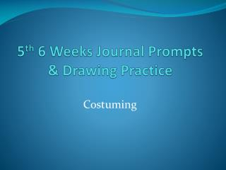 5 th  6 Weeks Journal Prompts & Drawing Practice