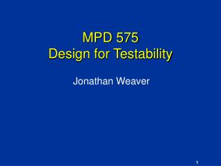 MPD 575 Design for Testability