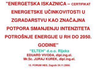 """""""ELTEH"""" d.o.o. Rijeka EDUARD VIVODA, diplg.el. Mr.Sc. JURAJ KUREK, diplg.el."""