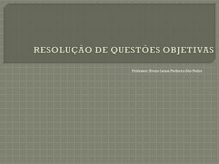 RESOLUÇÃO DE QUESTÕES OBJETIVAS